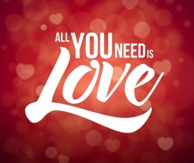 You Need Is Love Valentine background vector