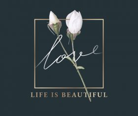 Life is beautiful flower background vector 01
