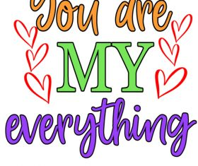 You are my evergthing Valentine day card vector