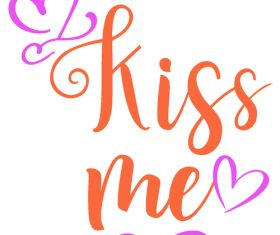 kiss me valentine day card vector