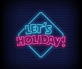 Lets holiday neon signs style text vector