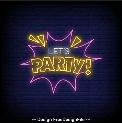 Lets party neon signs style text vector