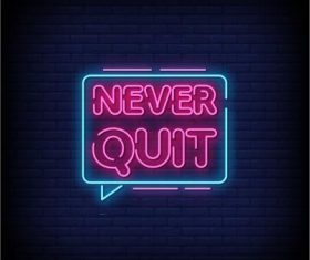 Never quit neon signs style text vector
