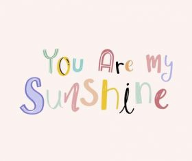 You are my sunshine motivating phrases vector