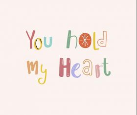 You hold my heart motivating phrases vector