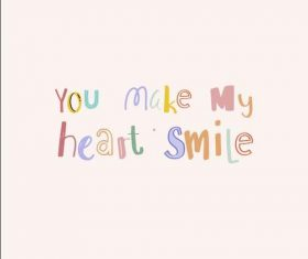 You make my heart smile motivating phrases vector