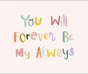 You will forever be my always motivating phrases vector