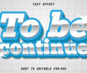 To be continued white text effect vector